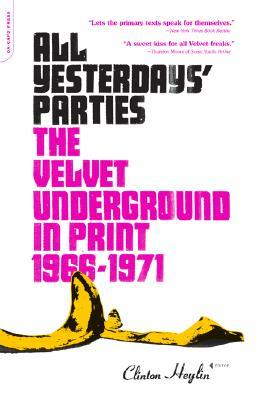 All Yesterdays' Parties by Clinton Heylin