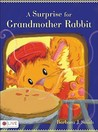 A Surprise for Grandmother Rabbit