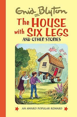 Free download The House With Six Legs And Other Stories (Popular Rewards) by Enid Blyton PDF