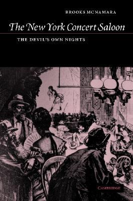 The New York Concert Saloon: The Devil's Own Nights