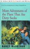 More Adventures of the Plant That Ate Dirty Socks by Nancy McArthur
