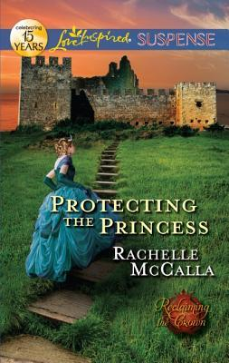 Protecting the Princess by Rachelle McCalla
