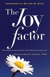 Joy Factor: 10 Sacred Practices for Radiant Health