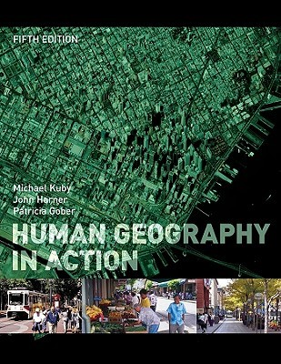 Human Geography in Action by Michael Kuby