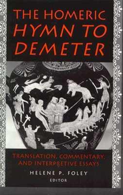 The Homeric Hymn to Demeter by Helene P. Foley