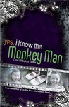 Yes, I Know the Monkey Man by Dori Hillestad Butler