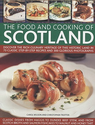 The Food and Cooking of Scotland by Carol Wilson