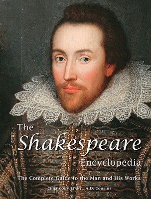 The Shakespeare Encyclopedia: The Complete Guide to the Man and His Works cover image