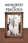 Memories Are Precious by Fran Lewis