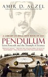 Pendulum: Leon Foucault and the Triumph of Science