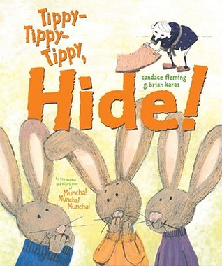 Tippy-Tippy-Tippy, Hide! by Candace Fleming
