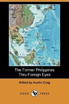 The Former Philippines Thru Foreign Eyes (Dodo Press)