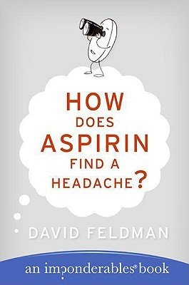 How Does Aspirin Find a Headache? by David Feldman
