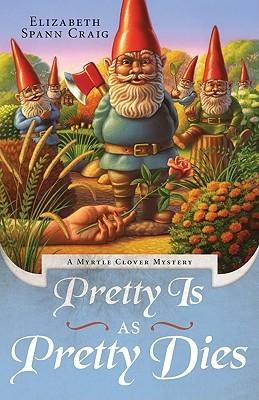 Pretty is as Pretty Dies (A Myrtle Clover Mystery #1)