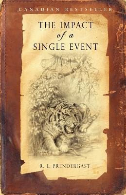 The Impact of a Single Event by R.L. Prendergast