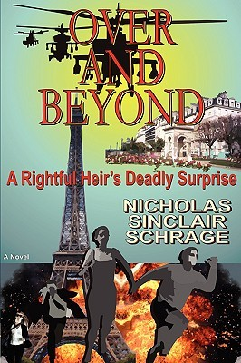 Over and Beyond: A Rightful Heirs Deadly Surprise  by  Nicholas Sinclair Schrage