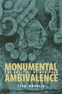 Monumental Ambivalence by Lisa C. Breglia