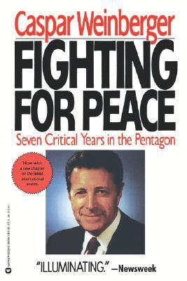 Fighting for Peace by Caspar Weinberger