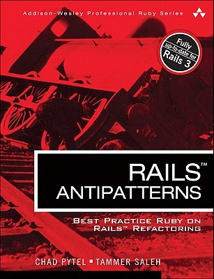 Rails AntiPatterns by Chad Pytel