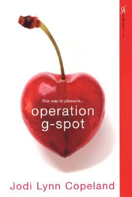 Operation G-Spot by Jodi Lynn Copeland