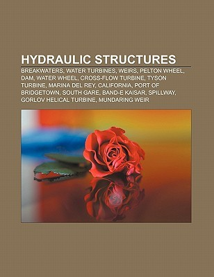 Hydraulic Structures by Books LLC