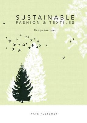 Sustainable Fashion and Textiles by Kate Fletcher