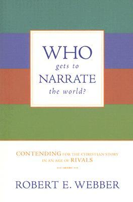 Who Gets to Narrate the World? by Robert Webber