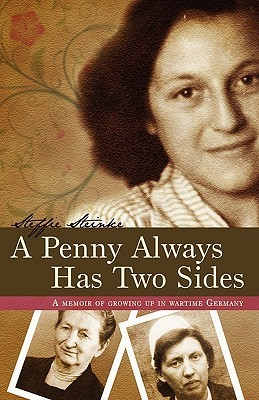 A Penny Always Has Two Sides by Steffie Steinke