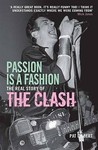 Passion is a Fashion: The Real Story of the Clash