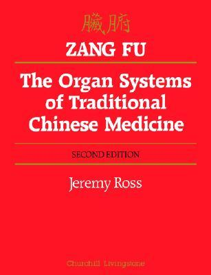 Zang Fu: The Organ Systems of Traditional Chinese Medicine