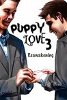 Puppy Love 3: Reawakening (Puppy Love #3)