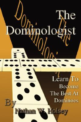 The Dominologist: Learn to Become the Best at Dominoes