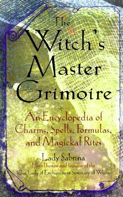 The Witch's Master Grimoire by Lady Sabrina