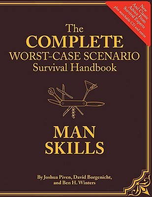 The Complete Worst-Case Scenario Survival Handbook by Joshua Piven