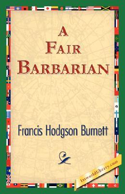 A Fair Barbarian by Frances Hodgson Burnett
