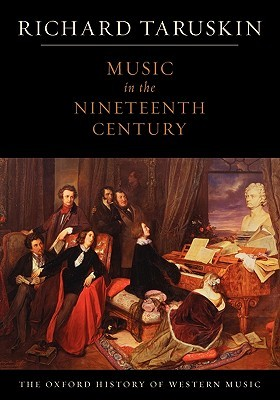 Music in the Nineteenth Century by Richard Taruskin