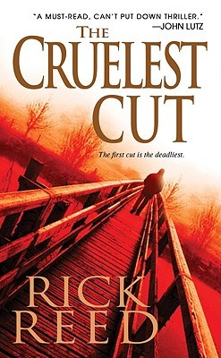 The Cruelest Cut by Rick  Reed