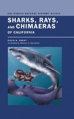 Sharks, Rays, and Chimaeras of California by David A. Ebert
