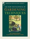 The New Encyclopedia of Gardening Techniques