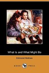 What Is and What Might Be (Dodo Press)