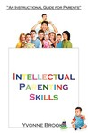 Intellectual Parenting Skills: An Instructional Guide for Parents