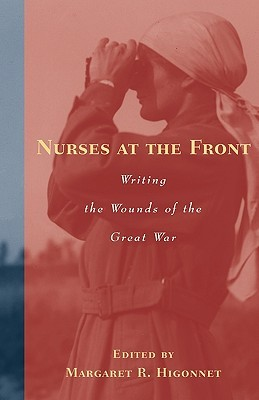 Nurses at the Front by Margaret R. Higonnet