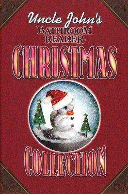 Uncle John's Bathroom Reader Christmas Collection by Bathroom Readers' Institute
