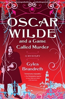 Oscar Wilde and a Game Called Murder by Gyles Brandreth