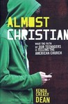 Almost Christian by Kenda Creasy Dean