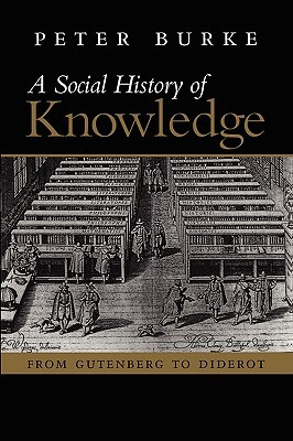 A Social History of Knowledge by Peter Burke