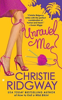 Unravel Me by Christie Ridgway