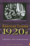 American Cinema of the 1920s: Themes and Variations