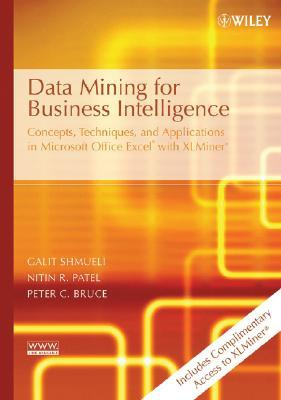 Data Mining for Business Intelligence: Concepts ...