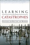 Learning from Catastrophes: Strategies for Reaction and Response